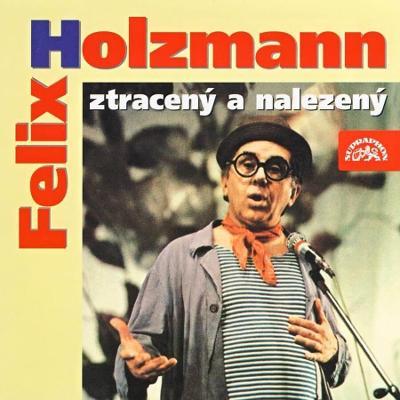 FELIX HOLZMANN ZTRACENÝ A NALEZENÝ (CD)