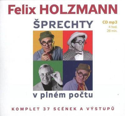 FELIX HOLZMANN - ŠPRECHTY V PLNÉM POČTU (MP3-CD) - MLUVENÉ SLOVO