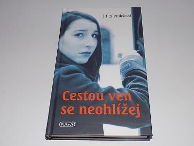 Jitka Prokšová - Cestou ven se neohlížej