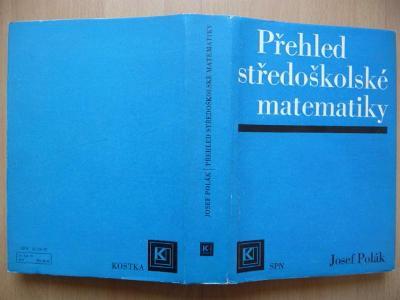 Přehled středoškolské matematiky - Josef Polák - SPN 1972