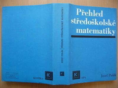 Přehled středoškolské matematiky - Josef Polák - SPN 1978