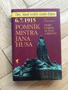 6. 7. 1915, Pomník mistra Jana Husa – Jan Galandauer (Havran, 2008)