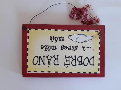 Dřevěná tabulka pohlednicová Humorná Dobré ráno a stres může začít