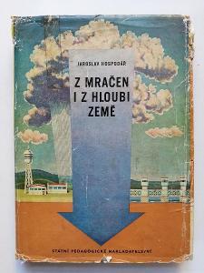 Z mračen i z hloubi země - Jaroslav Hospodář