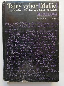 Tajný výbor Maffie a spolupráce s Jihoslovany v letech 1916-1918  ČSAV