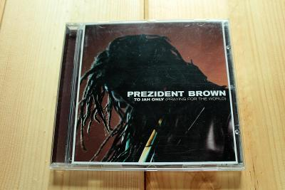 Prezident Brown – To Jah Only (Praying For The World) [CD]