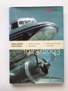 České aerolinie 1923-2003 – 80 let ve vzduchu jako doma (2003)