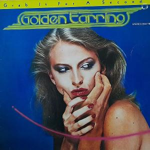 GOLDEN EARRING-GRAB IT FOR A SECOND