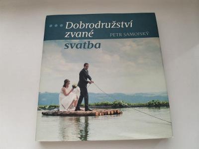 Petr Samojský: Dobrodružství zvané svatba