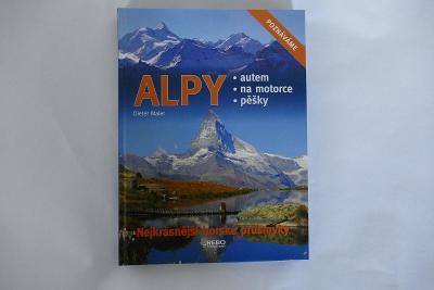 ALPY - Nejkrásnější horské průsmyky-autem-na motorce-pěšky!