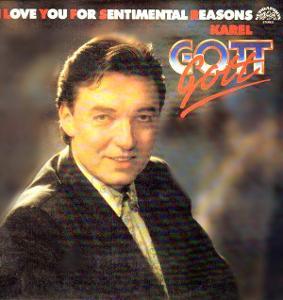 *KAREL GOTT - I LOVE YOU FOR SENTIMENTAL REASONS