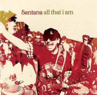 SANTANA-ALL THAT I AM CD ALBUM 2005.