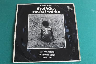 Karel Kryl - Bratříčku, zavírej vrátka Panton 1.press 1969 - LP