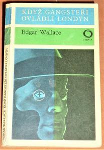 Když gangsteři ovládli Londýn - E. Wallace