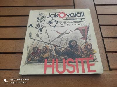 Jak válčili Husité / Petr Klučina