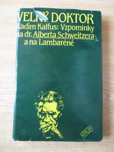 Kalfus  -Vzpomínky na Dr. Alberta Schweitzera a na Lambaréne 1875-1975