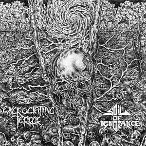 EXCRUCIATING TERROR / SOIL OF IGNORANCE split LP
