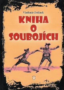 Kniha o soubojích / Vladimír Dolínek