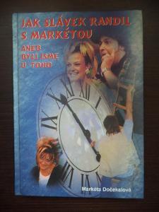 Jak Slávek randil s Markétou aneb Byli jsme u toho - Markéta Dočekalov