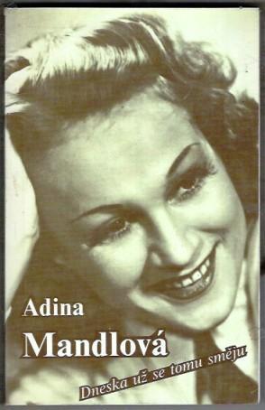 Dneska už se tomu směju - Adina Mandlová