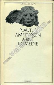 Amfitryon a jiné komedie (ed. Antická knihovna - Plautus