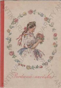 Prodaná nevěsta Smetana, Sabina 1948 Kvěchová