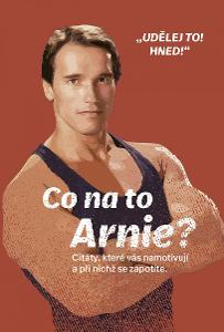 Co na to Arnie? - kolektiv autorů