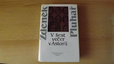 V šest večer v Astorii - Pluhař - Zdeněk Pluhař