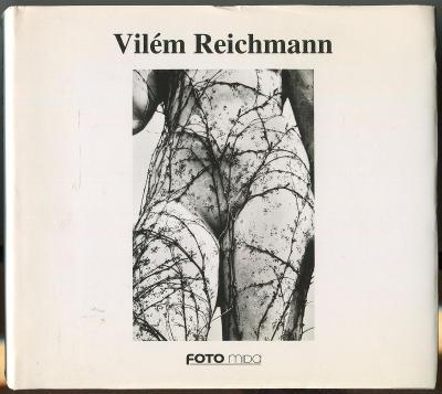 Vilém Reichmann [= Osobnosti české fotografie; 4]