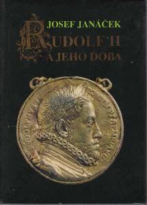 Rudolf II. a jeho doba Josef Janáček 1987 Svoboda