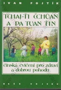 Tchaj-ti čchuan a pa tuan tin Ivan Fojtík 1996