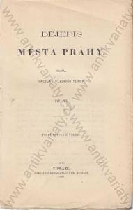 Dějepis města Prahy 6.díl  V.V. Tomek 1906