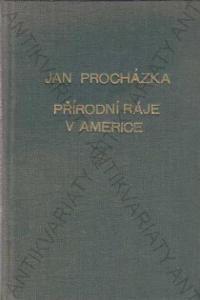 Přírodní ráje v Americe Jan Procházka 1924