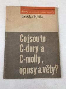 Co jsou to C-dury a C-molly, opusy a věty? - Křička Jaroslav