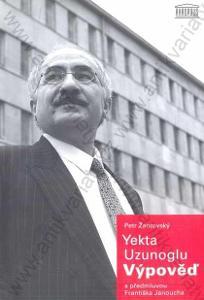 Výpověď Petr Žantovský - Yekta Uzunoglu