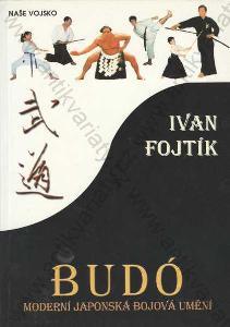 Budó Ivan Fojtík Naše vojsko, Praha 2001