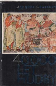40000 let hudby Jacques Chailley 1965