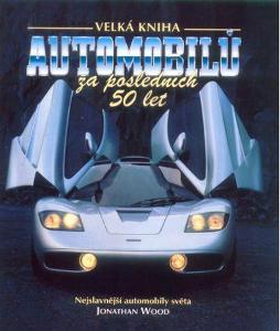 Jonathan Wood Velká kniha automobilů za posledních 50 let