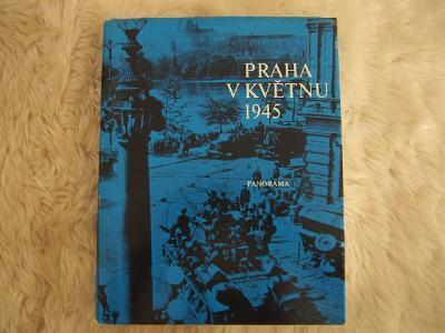 Praha v květnu 1945 - Mahler O., Broft M.