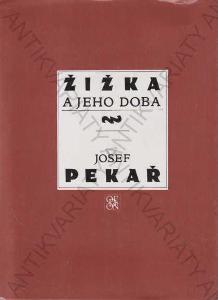 Žižka a jeho doba Josef Pekař Odeon, Praha 1992