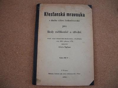 Křesťanská mravouka v duchu církve československé - Spisar Alois