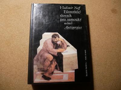 Filosofický slovník pro samouky neboli Antigorgias - Vladimír Neff