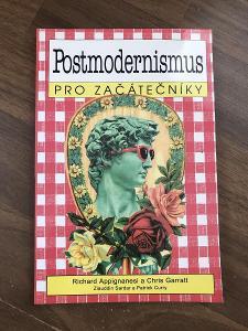Postmodernismus pro začátečníky - Appignanesi Richard