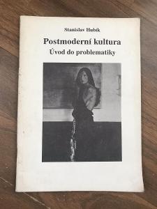 Postmoderní kultura: Úvod do problematiky - Hubík Stanislav