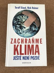 Zachraňme klima – Ještě není pozdě - Staud Toralf, Reimer Nick