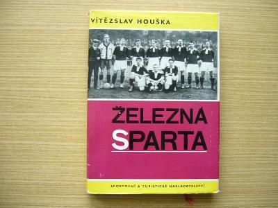Vítězslav Houška - Železná Sparta I: 1893-1935 | 1966 -n