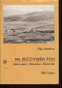 Na bučovském poli. Lidové písně z Bučovicka a Slavkov