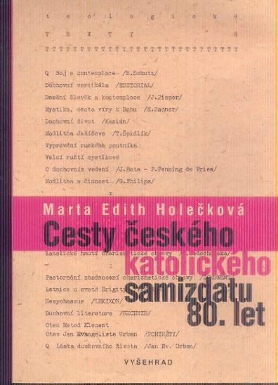 M.E.HOLEČKOVÁ - CESTY ČESKÉHO KATOLICKÉHO SAMIZDATU 80,.LET  - Knihy