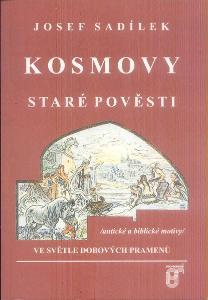 JOSEF SADÍLEK - KOSMOVY STARÉ POVĚSTI
