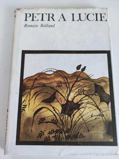 Romain Rolland - Petr a Lucie - Knihy